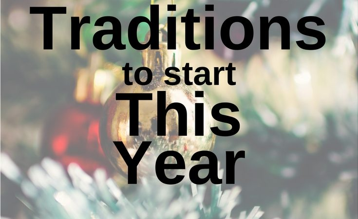 Holiday traditions to start with your family this year