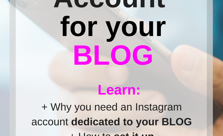 Why Your Blog or Business Needs Its OWN Instagram Account