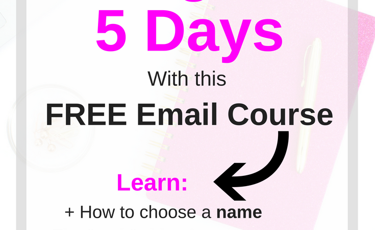 Start Your Own Blog in 5 Days [Free Email Course!]
