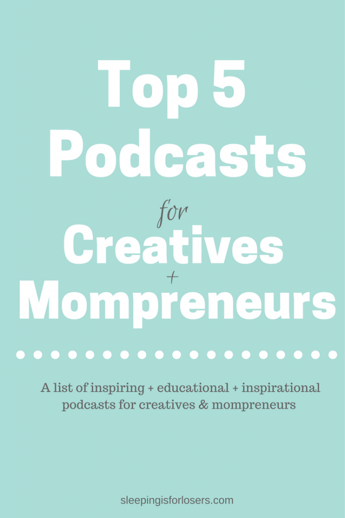Podcasts are one of the best places to learn and grow thanks to the plethora of information offered up by successful entrepreneurs and business owners. Click the link to discover my TOP 5 podcasts for creatives and mompreneurs (and a bonus one as well!).