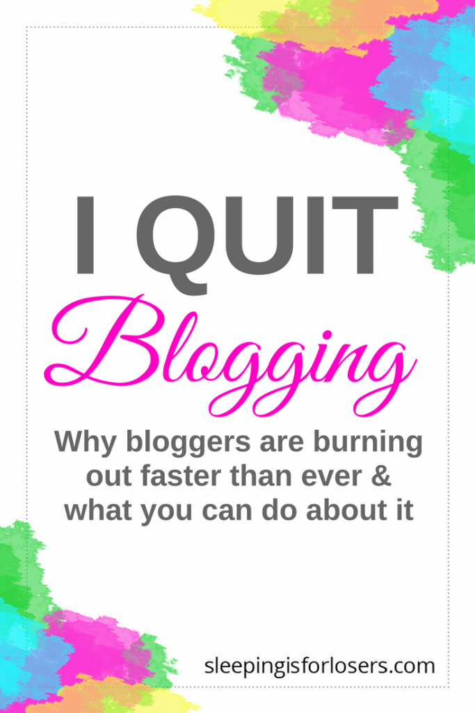 I QUIT BLOGGING! I QUIT SOCIAL MEDIA! I threw in the towel on it all. Well, maybe not entirely but I sure felt like it. Why? BURNOUT. Burnout is so real and it is one of the main reasons bloggers and online influencers give it all up and stop writing on their blogs. So what can you do when you feel like screaming I QUIT!?! Click this pin to find out! (and if you can't click now, make sure you save it for later!)
