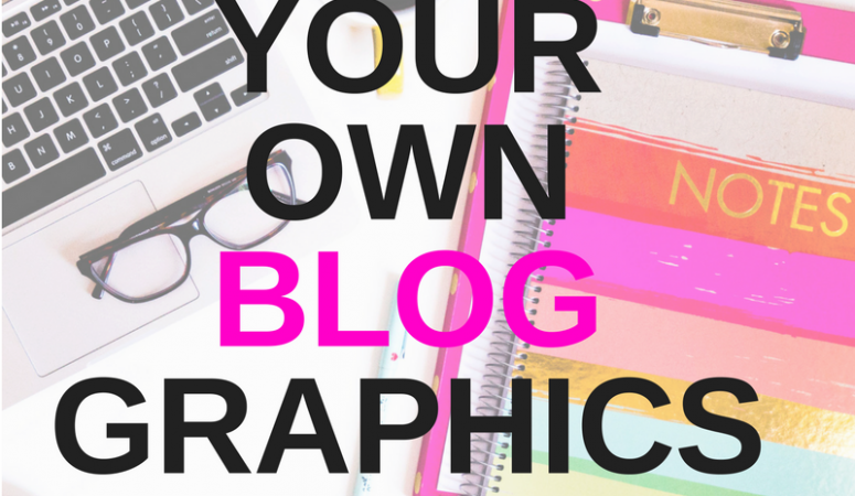 How to make your own (FREE) blog graphics!