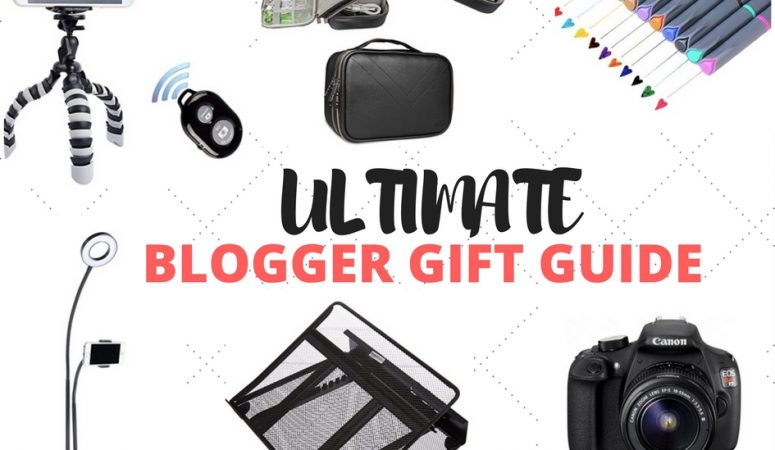 The ULTIMATE guide to buying gifts for the blogger in your life!
